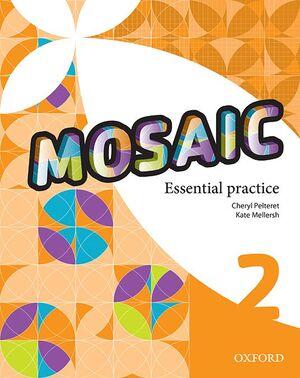 MOSAIC 2. ESSENTIAL PRACTICE