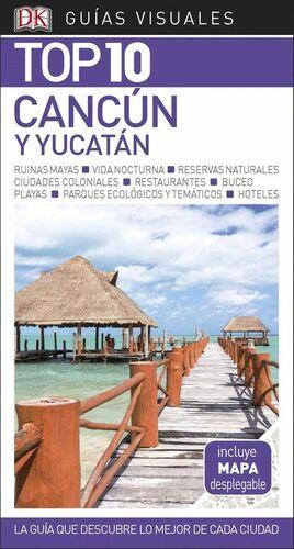 GUÍA VISUAL TOP 10 CANCÚN Y YUCATÁN