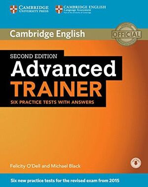 ADVANCED TRAINER SIX PRACTICE TESTS WITH ANSWERS WITH AUDIO 2ND EDITION