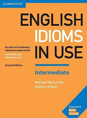 ENGLISH IDIOMS IN USE INTERMEDIATE BOOK WITH ANSWERS 2ND EDITION