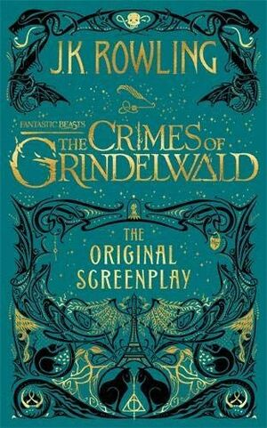 FANTASTIC BEASTS: THE CRIMES OF GRINDELWALD ? THE ORIGINAL SCREENPLAY