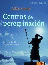 CENTROS PEREGRINACIÓN: ATLAS VISUAL
