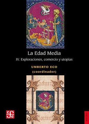LA EDAD MEDIA IV. EXPLORACIONES, COMERCIO Y UTOPIAS