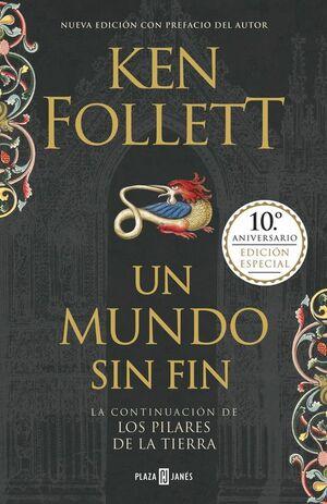 UN MUNDO SIN FIN (EDICIÓN 10º ANIVERSARIO) (SAGA LOS PILARES DE LA TIERRA 2)