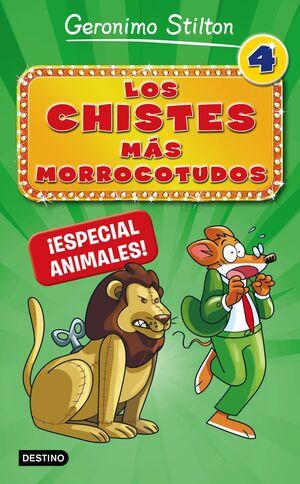 LOS CHISTES MÁS MORROCOTUDOS 4. ¡ESPECIAL ANIMALES!