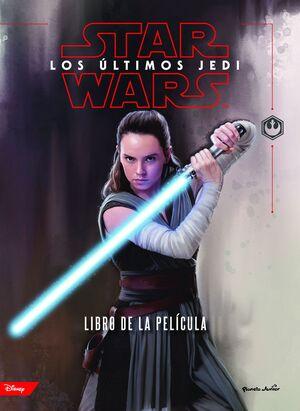 STAR WARS. LOS ÚLTIMOS JEDI. EL LIBRO DE LA PELÍCULA