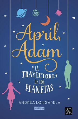 APRIL, ADAM Y LA TRAYECTORIA DE LOS PLANETAS