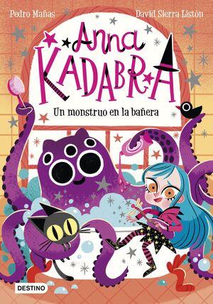 ANNA KADABRA 3. UN MONSTRUO EN LA BAÑERA