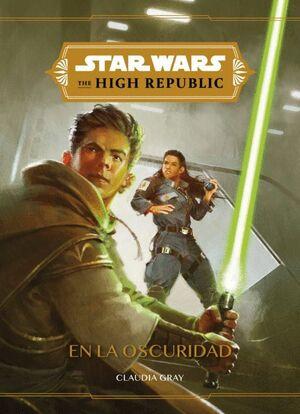 STAR WARS. THE HIGH REPUBLIC. EN LA OSCURIDAD