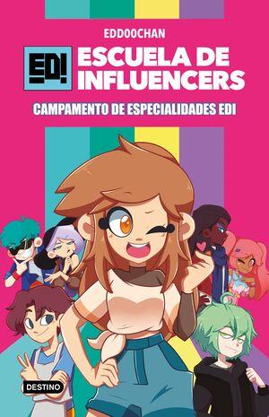 ESCUELA DE INFLUENCERS 1. CAMPAMENTO DE ESPECIALIDADES EDI