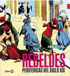 REBELDES PERIFÉRICAS DEL SIGLO XIX