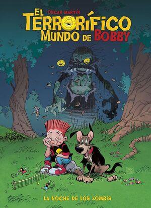 TERRORIFICO MUNDO DE BOBBY EL N 01 LA NOCHE DE LOS ZOMBIS