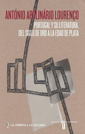 PORTUGAL Y SU LITERATURA, DEL SIGLO DE ORO A LA EDAD DE PLATA