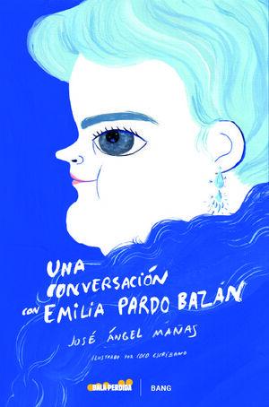 UNA CONVERSACIÓN CON EMILIA PARDO BAZÁN