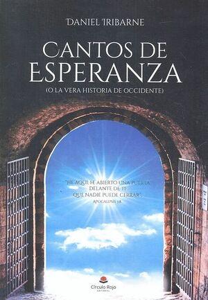 CANTOS DE ESPERANZA O LA VERA HISTORIA DE OCCIDENTE