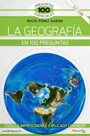 LA GEOGRAFÍA EN 100 PREGUNTAS