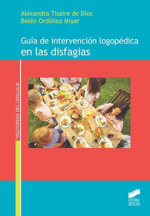 GUIA DE INTERVENCION LOGOPEDICA DE LAS DISFAGIAS