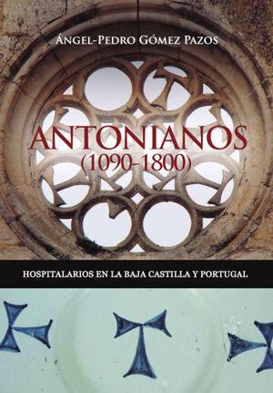 ANTONIANOS (1090-1800). HOSPITALARIOS EN LA BAJA CASTILLA Y PORTUGAL