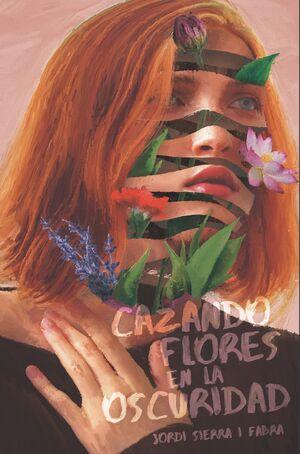 CAZANDO FLORES EN LA OSCURIDAD