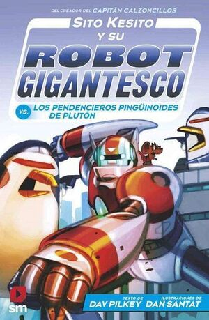 SITO KESITO Y SU ROBOT GIGANTESCO CONTRA LOS PENDENCIEROS PINGÜINOIDES DE PLUTÓN