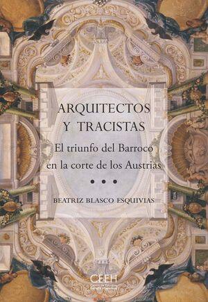 ARQUITECTOS Y TRACISTAS. EL TRIUNFO DEL BARROCO EN LA CORTE DE LOS AUSTRIAS