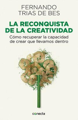LA RECONQUISTA DE LA CREATIVIDAD