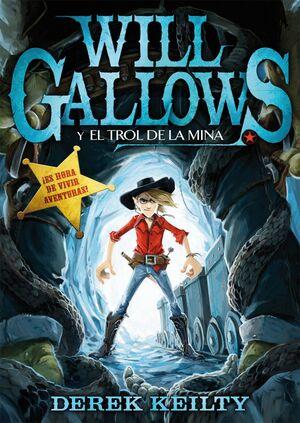 WILL GALLOWS Y EL TROL DE LA MINA