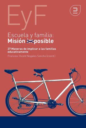 ESCUELA Y FAMILIA: MISIÓN IMPOSIBLE