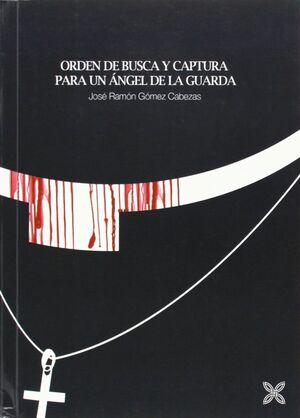 ORDEN DE BUSCA Y CAPTURA PARA UN ÁNGEL DE LA GUARDA
