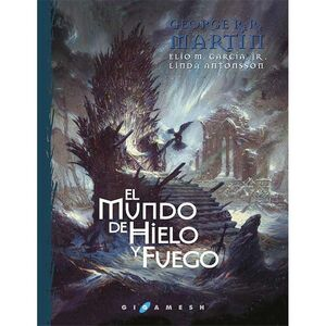 EL MUNDO DE HIELO Y FUEGO (RÚSTICA)