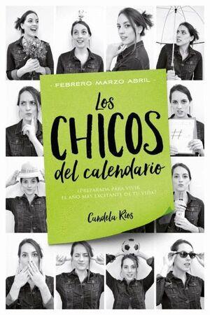 LOS CHICOS DEL CALENDARIO 2: FEBRERO, MARZO Y ABRIL