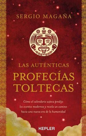 AUTÉNTICAS PROFECÍAS TOLTECAS, LAS