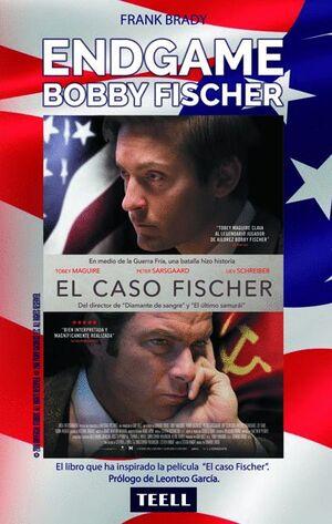 ENDGAME. EL ESPECTACULAR ASCENSO Y DESCENSO DE BOBBY FISCHER DEL MÁS BRILLANTE P