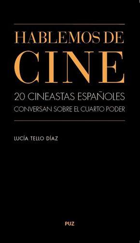 HABLEMOS DE CINE. 20 CINEASTAS CONVERSAN SOBRE EL CUARTO PODER