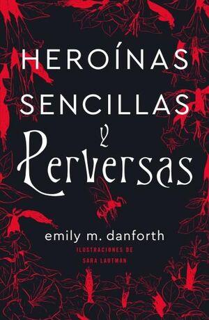 HEROÍNAS SENCILLAS Y PERVERSAS