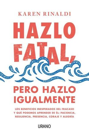 HAZLO FATAL, PERO HAZLO IGUALMENTE