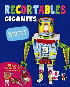 RECORTABLES GIGANTES. ROBOTS