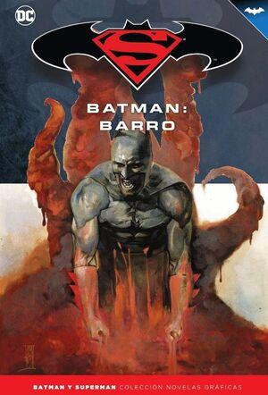 BATMAN Y SUPERMAN - COLECCIÓN NOVELAS GRÁFICAS NÚMERO 28: BATMAN: BARRO