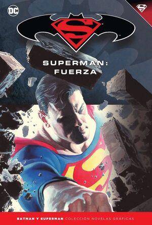 BATMAN Y SUPERMAN - COLECCIÓN NOVELAS GRÁFICAS NÚMERO 30: SUPERMAN: FUERZA