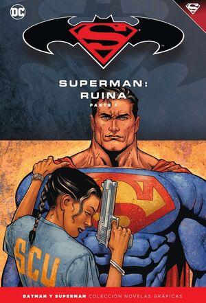 BATMAN Y SUPERMAN - COLECCIÓN NOVELAS GRÁFICAS NÚM. 51: SUPERMAN: RUINA (PARTE 1