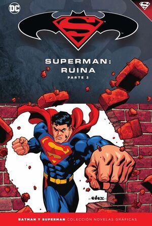 BATMAN Y SUPERMAN - COLECCIÓN NOVELAS GRÁFICAS NÚM. 55: SUPERMAN: RUINA (PARTE 2