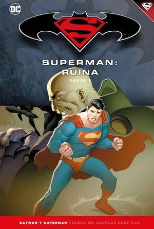 BATMAN Y SUPERMAN - COLECCIÓN NOVELAS GRÁFICAS NÚM. 59: SUPERMAN: RUINA (PARTE 3