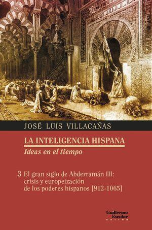 EL GRAN SIGLO DE ABDERRAMÁN III: CRISIS Y EUROPEIZACIÓN DE LOS PODERES HISPANOS