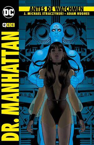 ANTES DE WATCHMEN: DR. MANHATTAN (2A EDICIÓN)