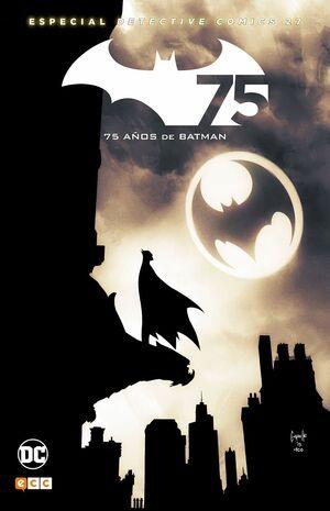 BATMAN: DETECTIVE COMICS NÚM. 27 - EDICIÓN ESPECIAL 75º ANIVERSARIO (2A EDICIÓN)