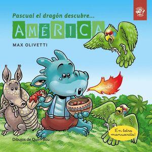 PASCUAL EL DRAGÓN DESCUBRE AMÉRICA