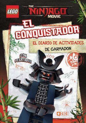THE LEGO NINJAGO MOVIE. EL CONQUISTADOR. EL DIARIO DE ACTIVIDADES DE GARMADÓN