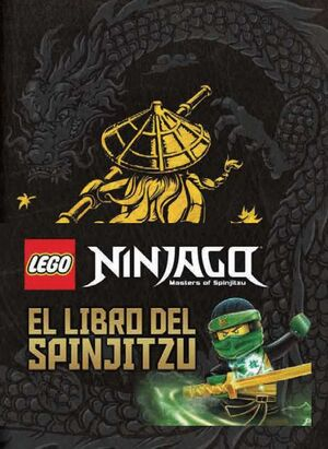 LEGO NINJAGO. EL LIBRO DEL SPINJITZU