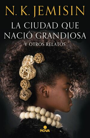 LA CIUDAD QUE NACIÓ GRANDIOSA Y OTROS RELATOS