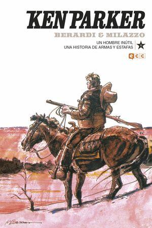 KEN PARKER NÚM. 10: UN HOMBRE INÚTIL/UNA HISTORIA DE ARMAS Y ESTAFAS